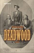 Deadwood: Roman by Pete Dexter