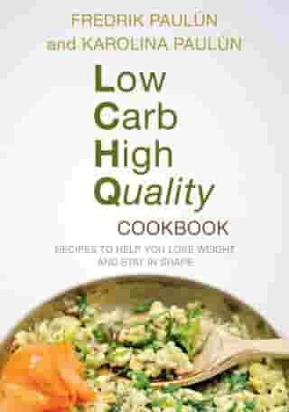Low Carb High Quality Cookbook: Recipes to Help You Lose Weight and Stay in Shape by Fredrik Paulún