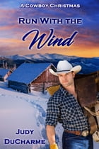 Run With the Wind by Judy DuCharme