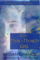 The Fair-Haired Girl by Megan Chance