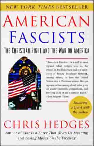 American Fascists: The Christian Right and the War On America by Chris Hedges