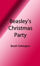 Beasley's Christmas Party (Illustrated Edition) by Booth Tarkington