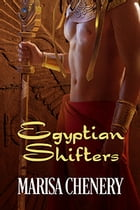 Egyptian Shifters by Marisa Chenery
