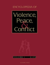 Encyclopedia of Violence, Peace, and Conflict, Three-Volume Set