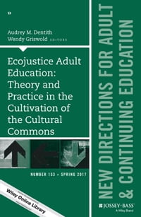 Ecojustice Adult Education: Theory and Practice in the Cultivation of the Cultural Commons: New…