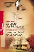 Le secret des Hightower - Jusqu'au bout de la passion (Harlequin Passions) by Emilie Rose