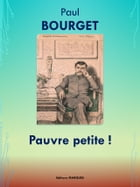 Pauvre petite !: Edition intégrale by Paul BOURGET
