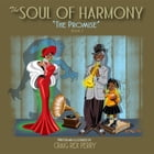 The Soul of Harmony: Book One: The Promise by Craig Rex Perry