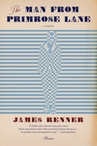 The Man from Primrose Lane: A Novel by James Renner