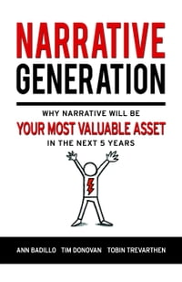 Narrative Generation: Why Your Narrative Will Become Your Most Valuable Asset Over The Next 5 Years…