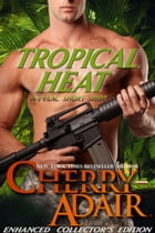 Tropical Heat: Enhanced Short Story by Cherry Adair