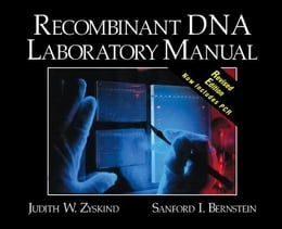 Book Recombinant DNA Laboratory Manual, Revised Edition by Zyskind, Judith W.