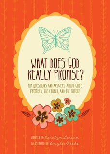 What Does God Really Promise?: 101 Questions and Answers about God's Promises, the Church, and the…
