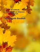 Cranford, The Original Classic Novel by Elizabeth Gaskell