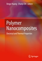 Polymer Nanocomposites: Electrical and Thermal Properties by Xingyi Huang