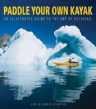 Build Your Own Kayak Paddle: A Guide To The Art Of Kayaking by Marcos De Jesus