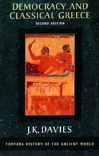 Democracy and Classical Greece (Text Only) by J. K. Davies