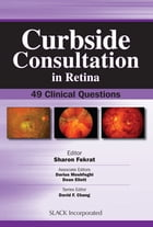 Curbside Consultation in Retina: 49 Clinical Questions by Sharon Fekrat