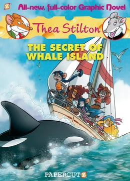 Book Thea Stilton Graphic Novels #1: The Secret of Whale Island by Thea Stilton