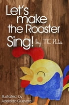 Let's make the rooster sing by MC Hito