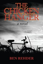 The Chicken Hanger by Ben Rehder