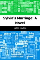 Sylvia's Marriage: A Novel by Upton Sinclair