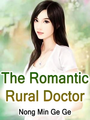 The Romantic Rural Doctor: Volume 8 by Nong MinGeGe