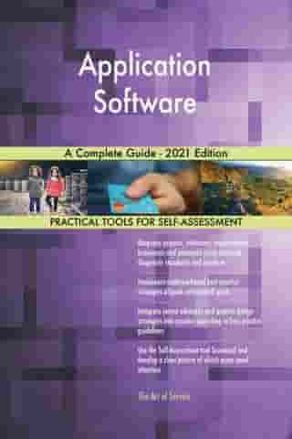 Application Software A Complete Guide - 2021 Edition by Gerardus Blokdyk