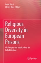 Religious Diversity in European Prisons: Challenges and Implications for Rehabilitation