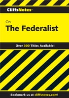 CliffsNotes on The Federalist by George F Willison