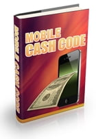 Mobile Cash Code by Anonymous