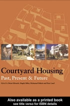 Courtyard Housing: Past, Present and Future by Brian Edwards