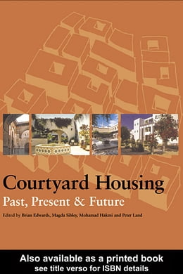 Book Courtyard Housing: Past, Present and Future by Brian Edwards