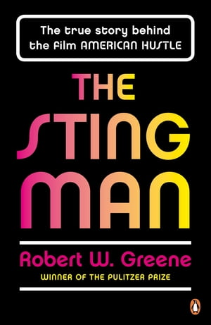 The Sting Man The True Story Behind the Film AMERICAN HUSTLE