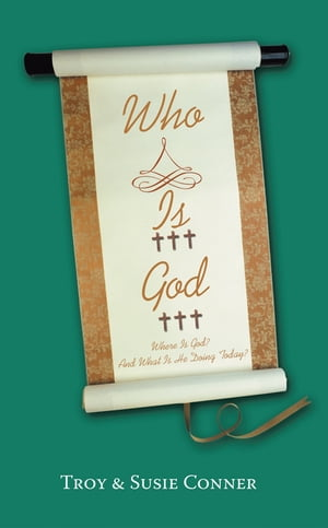 Who Is God?: Where Is God? and What Is He Doing Today?