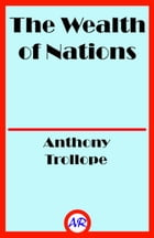 The Wealth of Nations by Anthony Trollope