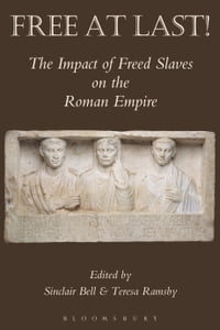 Free At Last!: The Impact of Freed Slaves on the Roman Empire