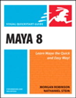 Book Maya 8 for Windows and Macintosh: Visual QuickStart Guide by Morgan Robinson