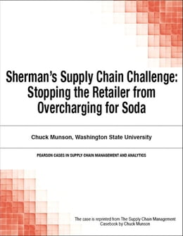 Book Sherman's Supply Chain Challenge: Stopping the Retailer from Overcharging for Soda by Chuck Munson