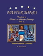 Master Minds: Creativity in Picasso's & Husain's Paintings. Part 5: 1, 2, 3, 4, 5, #5 by Harpal Sodhi