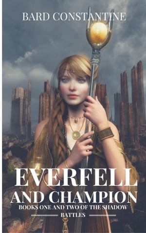 Everfell and Champion: Books One and Two of the Shadow Battles