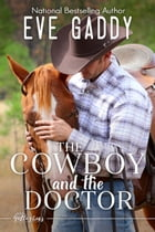 The Cowboy and the Doctor by Eve Gaddy