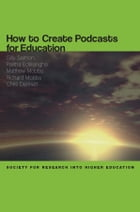 How To Create Podcasts For Education by Palitha Edirisingha