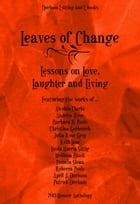 Leaves of Change: Lessons on Love, Laughter, and Living by Durham Editing and E-books