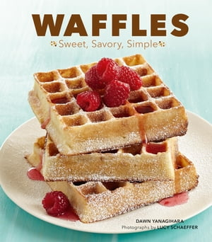 Waffles Sweet,  Savory,  Simple