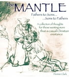 The Mantle (Fathers to Sons... Sons to Fathers)