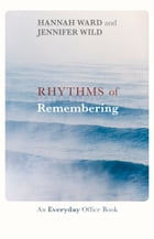 Rhythms of Remembering: An everyday office book by Hannah Ward