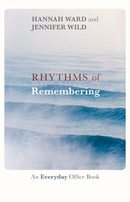 Book Rhythms of Remembering: An everyday office book by Hannah Ward