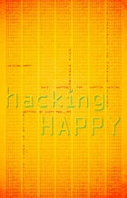 Hacking Happy by Dusty Phillips