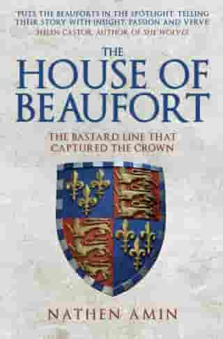The House of Beaufort: The Bastard Line that Captured the Crown